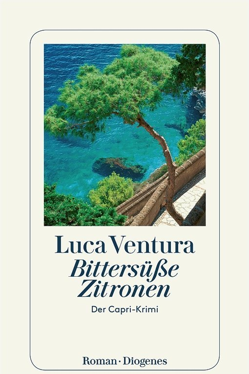 "Luca Ventura: ""Bittersüße Zitronen"". Diogenes Verlag. 320 Seiten. 16 Euro."