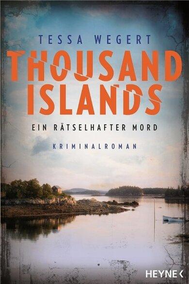 """Tessa Wegert: """"Thousand Islands"""". Heyne Verlag. 334 Seiten. 12,99 Euro."""