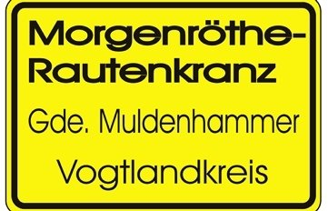 So sieht das neue Ortseingangsschild des Ortsteils Morgenröthe-Rautenkranz aus.