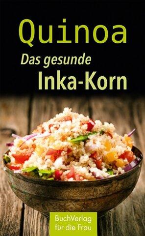 """Anja Völkel: """"Quinoa. Das gesunde Inka-Korn"""""""