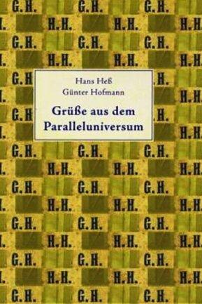 """Das Buch: Hans Heß, Günter Hofmann: """"Grüße aus dem Paralleluniversum"""". 116 Seiten, viele Abbildungen. Erhältlich über den Kunstkeller Annaberg für 16 Euro.."""