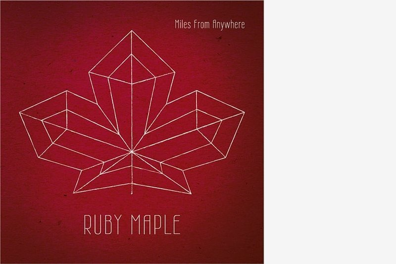"Ruby Maple: ""Miles From Anywhere"""