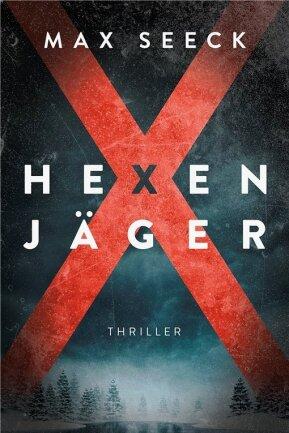"Max Seeck: ""Hexenjäger"". Lübbe Verlag. 428 Seiten. 16 Euro."