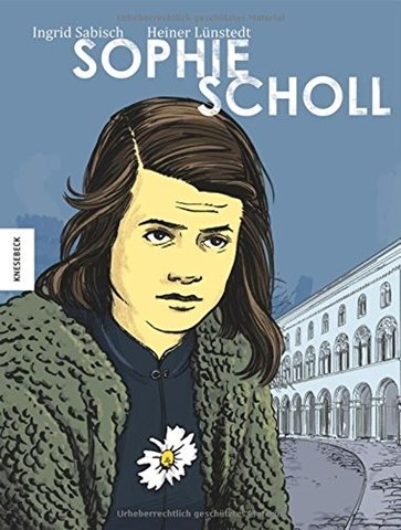"""Ingrid Sabisch, Heiner Lünstedt: """"Sophie Scholl"""""""