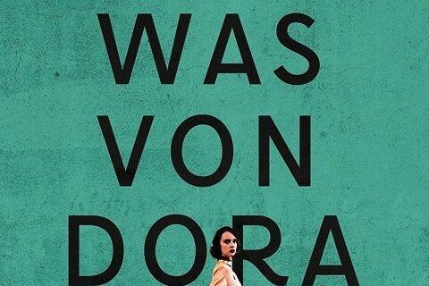 """""""Was von Dora blieb"""": Geschichte einer Familie mit vielen Geheimnissen"""