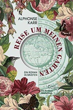 """Alphonse Karr: """"Reise um meinen Garten"""". Die Andere Bibliothek. 433 Seiten. 44 Euro."""