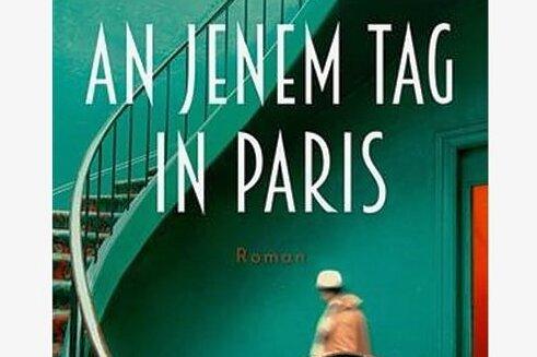 """Vier Personen bewegen sich auf diesen einen Tag zu: """"An jenem Tag in Paris"""" von Alex George"""