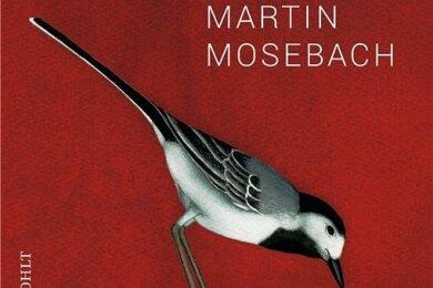 "Martin Mosebach: ""Krass"". Rowohlt Verlag. 526 Seiten. 25 Euro."