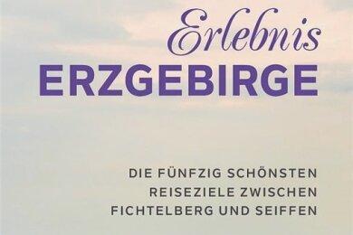"""Klaus Walther: """"Erlebnis Erzgebirge"""". Chemnitzer Verlag. 192 Seiten. 16.50 Euro."""