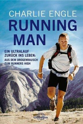"""Charlie Engle: """"Running Man - Ein Ultralauf zurück ins Leben"""". Unimedica im Narayana Verlag, 352 Seiten, ISBN: 978-3-946566-89-2  Preis: 19,80 Euro."""