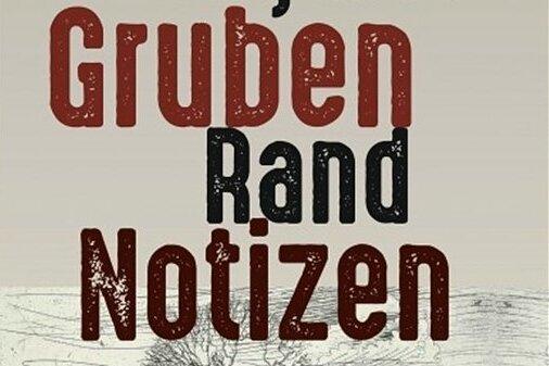 """Für den Ort aber gibt es keine Rettung: """"Grubenrandnotizen"""" von Jurij Koch"""