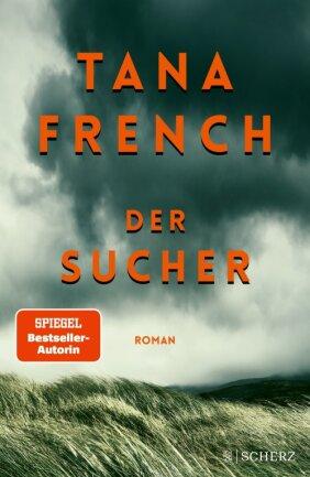 """Tana French: """"Der Sucher"""". Scherz Verlag. 496 Seiten. 22 Euro."""