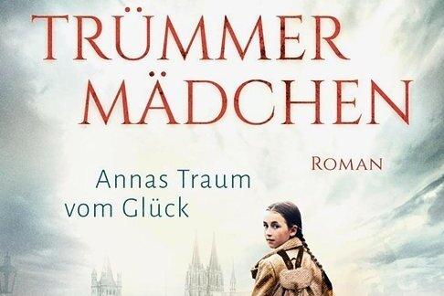 """Lilly Bernstein: """"Trümmer- mädchen - Annas Traum vom Glück"""". Ullstein Verlag. 438 Seiten. 10,99 Euro."""