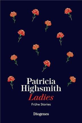 "Patricia Highsmith: ""Ladies"". Frühe Stories. Diogenes Verlag. 320 Seiten. 24 Euro."
