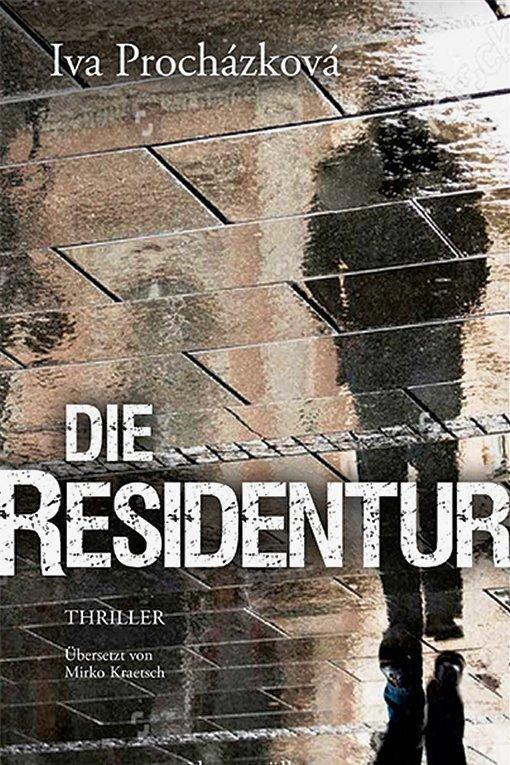 """Iva Procházková: """"Die Residentur"""". Braumüller Verlag. 576 Seiten. 24 Euro."""