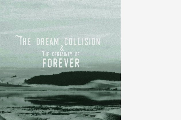 "The Dream Collision: ""The Certainty of Forever"""