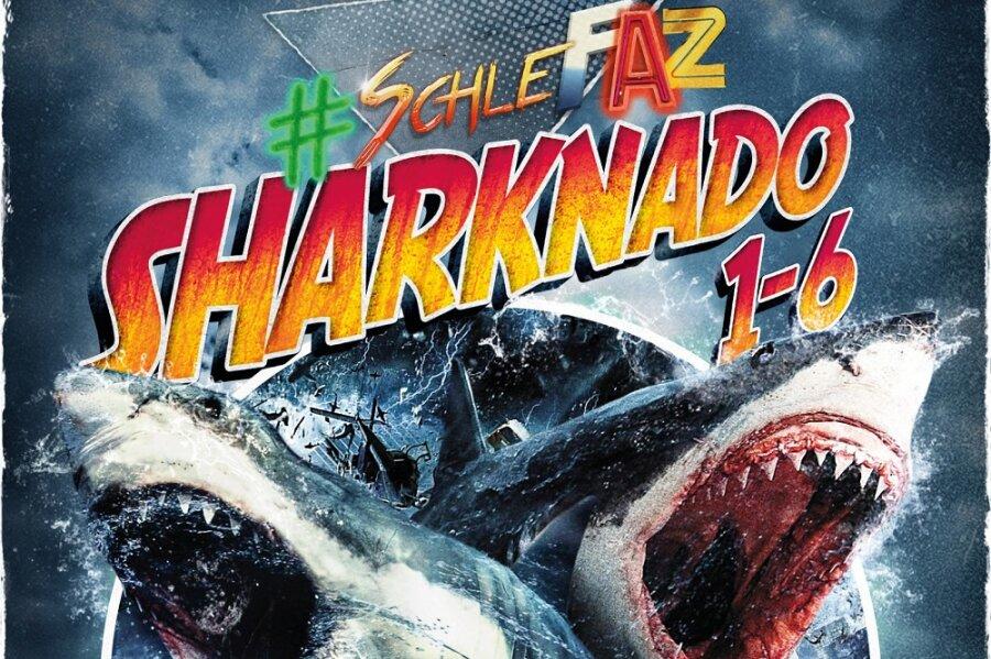 SchleFaZ - Sharknado 1-6