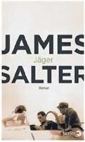 "James Salter: ""Jäger"""