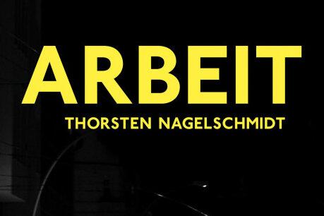 """Thorsten Nagelschmidt liest am Samstag in Glauchau aus seinem Roman """"Arbeit""""."""