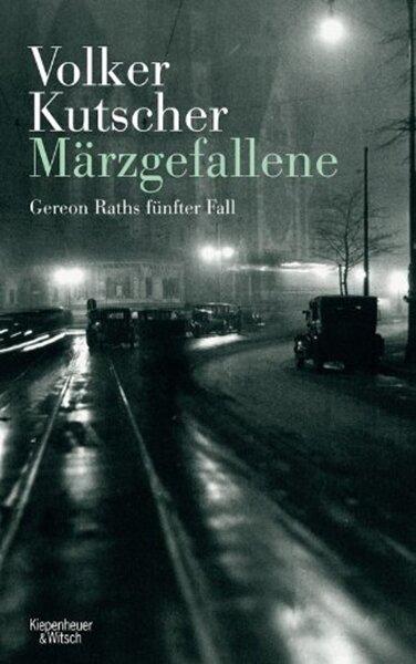 """Volker Kutscher: """"Märzgefallene. Gereon Raths fünfter Fall"""""""