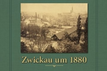 """""""Zwickau um 1880"""" heißt ein Bildband, den das Stadtarchiv herausgebracht hat."""