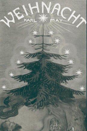 """Karl Mays Roman """"Weihnacht"""" in einer Ausgabe von 1906."""